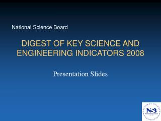 DIGEST OF KEY SCIENCE AND ENGINEERING INDICATORS 2008