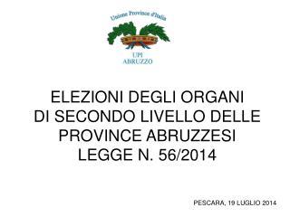 ELEZIONI DEGLI ORGANI DI SECONDO LIVELLO DELLE PROVINCE ABRUZZESI LEGGE N. 56/2014