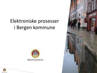 Elektroniske prosesser i Bergen kommune