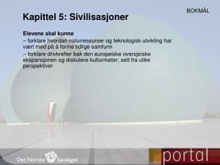 Kapittel 5: Sivilisasjoner
