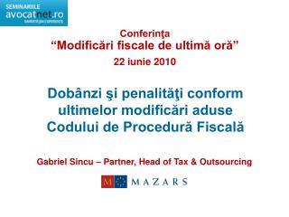 Dobânzi şi penalităţi conform  ultimelor modificări aduse  Codului de Procedură Fiscală