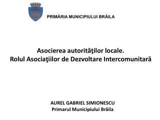 Asocierea autorităţilor locale.  Rolul Asociaţiilor de Dezvoltare Intercomunitară