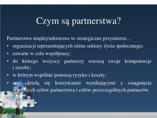Czym s ą  partnerst wa ?