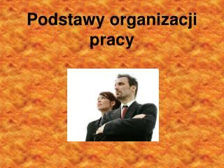 Podstawy organizacji pracy