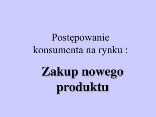 Zakup nowego produktu