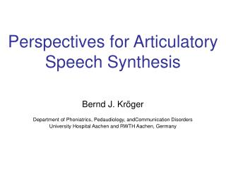 Perspectives for Articulatory Speech Synthesis