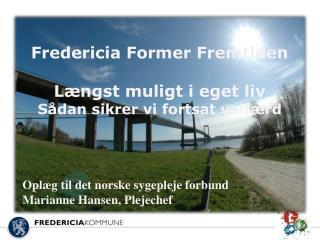 Fredericia Former Fremtiden Længst  muligt i eget  liv Sådan sikrer vi fortsat velfærd