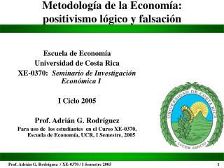 Metodolog a de la Econom a:   positivismo l gico y falsaci n