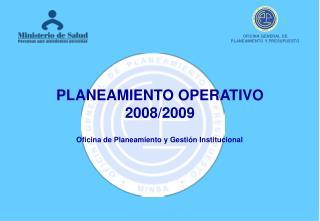 PLANEAMIENTO OPERATIVO 2008/2009