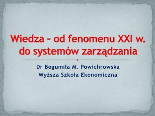 Wiedza – od fenomenu XXI w. do systemów zarządzania