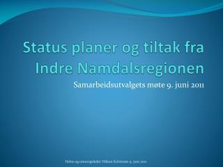 Status planer og tiltak fra Indre Namdalsregionen