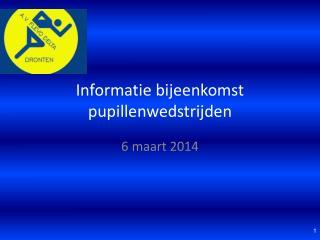 Informatie bijeenkomst pupillenwedstrijden