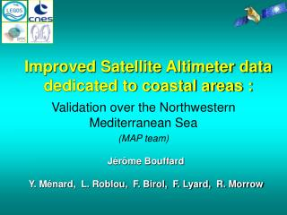 Improved Satellite Altimeter data dedicated to coastal areas :