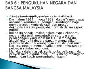BAB 6 : PENGUKUHAN NEGARA DAN BANGSA MALAYSIA