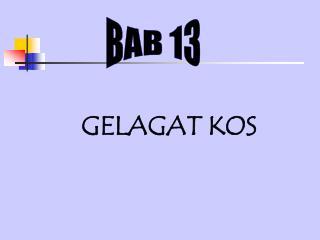 GELAGAT KOS
