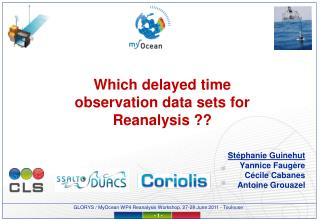 Which delayed time observation data sets for Reanalysis ??