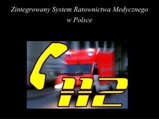 Zintegrowany System Ratownictwa Medycznego w Polsce