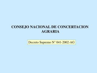 CONSEJO NACIONAL DE CONCERTACION  AGRARIA