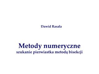 Metody numeryczne szukanie pierwiastka metodą bisekcji