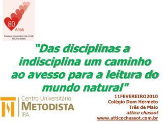 """"""" Das disciplinas a indisciplina um caminho ao avesso para a leitura do mundo natural"""""""