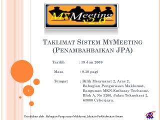 Taklimat Sistem MyMeeting  ( Penambahbaikan  JPA)