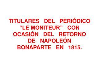 """Marzo, 9:  """"El Monstruo huyó de su Confinamiento, la Isla de Elba""""."""