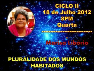 CICLO II 18 de  Julho  2012  8P M Quarta ------------------------------
