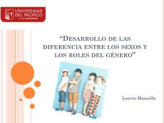 """""""Desarrollo de las diferencia entre los sexos y los roles del género"""""""