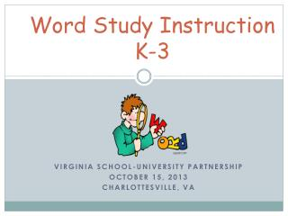 Word Study Instruction K-3