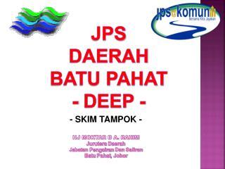 JPS  DAERAH  BATU PAHAT - DEEP -