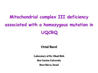 Mitochondrial complex III deficiency associated with a homozygous mutation in  UQCRQ Ortal Barel