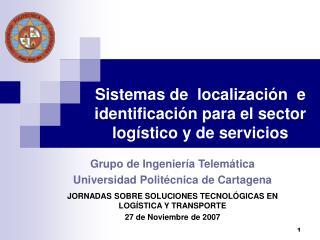 Sistemas de  localizaci�n  e identificaci�n para el sector log�stico y de servicios