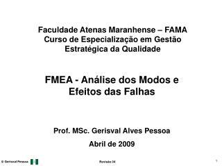 Faculdade Atenas Maranhense – FAMA Curso de Especialização em Gestão Estratégica da Qualidade