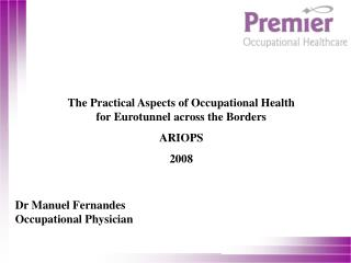 The Practical Aspects of Occupational Health for Eurotunnel across the Borders ARIOPS  2008