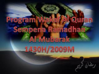 Program  Wakaf  Al Quran  Sempena Ramadhan Al Mubarak  1430H/2009M