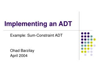 Implementing an ADT