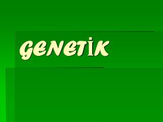 GENET?K