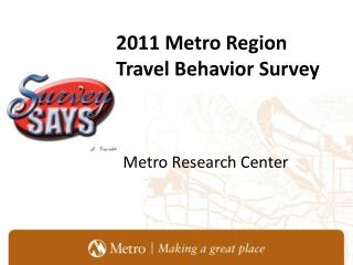 2011 Metro Region Travel Behavior Survey