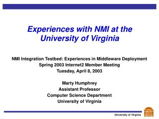 Experiences with NMI at the  University of Virginia