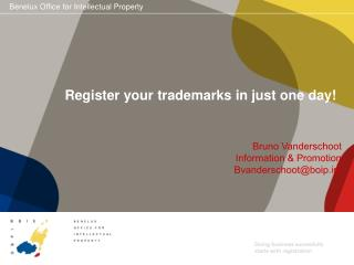 Register your trademarks in just one day!