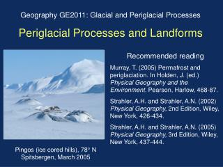 Geography GE2011: Glacial and Periglacial Processes Periglacial Processes and Landforms