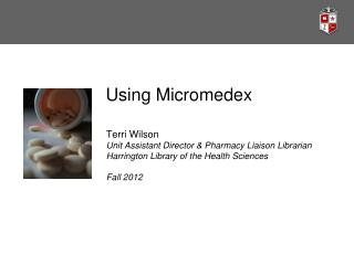 Using Micromedex 2.0 A TUTORIAL