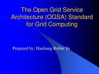 The Open Grid Service Architecture (OGSA) Standard for Grid Computing