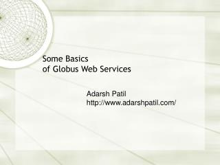 Some Basics of Globus Web Services