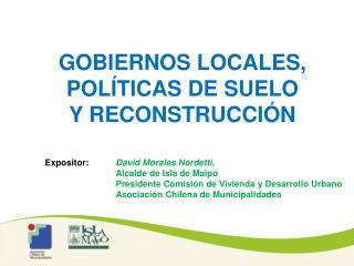 Gobiernos locales,  pol�ticas de suelo  y reconstrucci�n