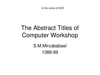 The Abstract Titles of Computer Workshop