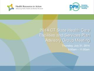 2014 CT State Health Care  Facilities and Services Plan Advisory Group Meeting