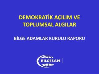 DEMOKRATİK AÇILIM VE TOPLUMSAL ALGILAR