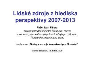 Lidské zdroje z hlediska perspektivy 2007-2013