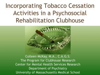 Incorporating Tobacco Cessation Activities in a Psychosocial Rehabilitation Clubhouse
